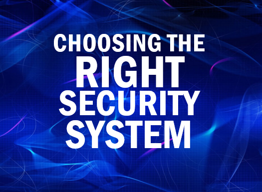 5 tips for choosing the right security system